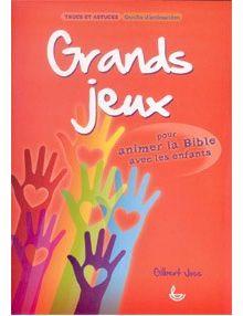 Grands jeux pour animer la Bible avec les enfants