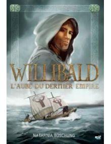 Willibald l'aube du dernier empire