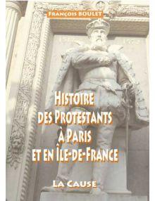 Histoire des protestants à Paris et en Île de France